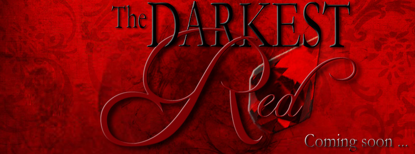 THE DARKEST RED - coming soon!