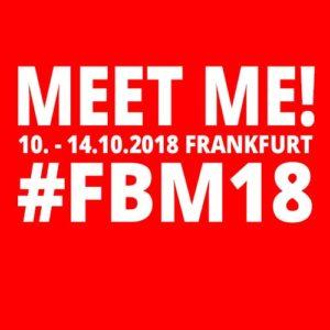 Meet me @ #fbm18 in Frankfurt
