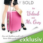 Im Urlaub mit Mr. Grey Hoerbuch