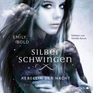 Silberschwingen: Rebelin der Nacht Hoerbuch